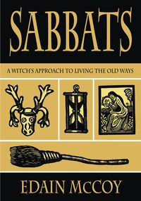 Sabbats, A Witch's Approach to Living The Old Ways By Edain McCoy is a must have title for Witches, Wiccans and Pagans. In Sabbats, Edain McCoy reveals the eight major holidays of this faith and the m