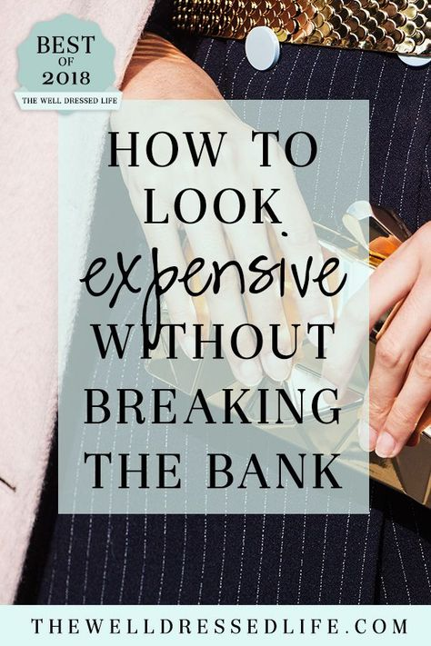 How to Look Expensive Without Breaking the Bank