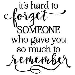 I think Im in love with this design from the Silhouette Design Store! Great Quotes, Quotes To Live By, Me Quotes, Inspirational Quotes, Hard Love Quotes, In Loving Memory Quotes, Special Love Quotes, Meaningful Quotes, Sympathy Quotes