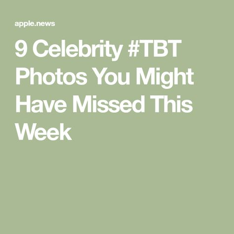 9 Celebrity #TBT Photos You Might Have Missed This Week