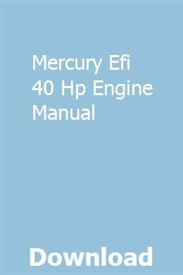 Mercury Efi 40 Hp Engine Manual Repair Manuals Repair Best Lawn Tractor