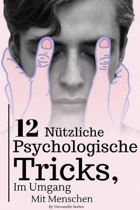 12 nützliche psychologische Tricks, die dir beim Umgang mit Menschen die Oberhand geben werden - Verwandte Seelen #psychologicalfactscrush