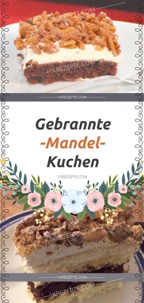 Gebrannte Mandel Kuchen Kuchen Lebensmittel Essen Dessert Ideen