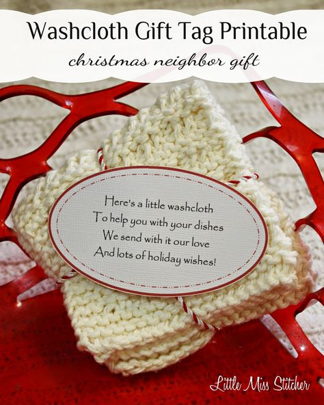 Washcloth Gift Idea for Christmas.The cute poem on these free printable gift tags is perfect for neighbor gifts! You can use homemade or store bought dishcloths:)
