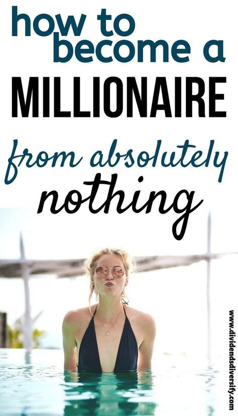 How To Become A Millionaire From Nothing – Dividends Diversify
