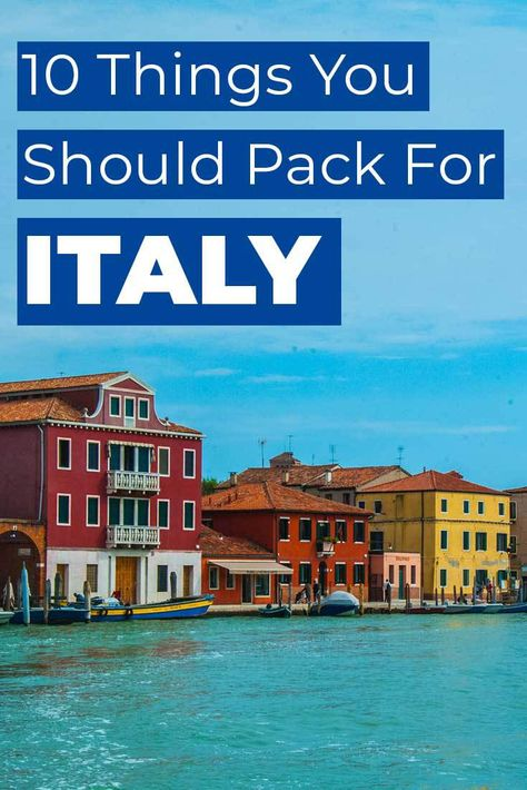 10 things you should pack for Italy