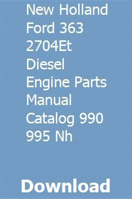 New Holland Ford 363 2704et Diesel Engine Parts Manual Catalog 990