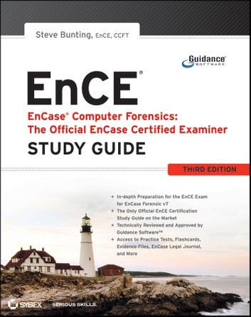 Encase Computer Forensics The Official Ence Ebook By Steve Bunting Rakuten Kobo Computer Forensics Study Guide Forensics