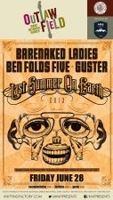 June 28th Last Summer On Earth - Barenaked Ladies , Ben Folds Five , Guster , and Boothby Graffoe