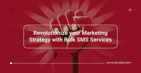 Revolutionize your Marketing Strategy with Bulk SMS Services
