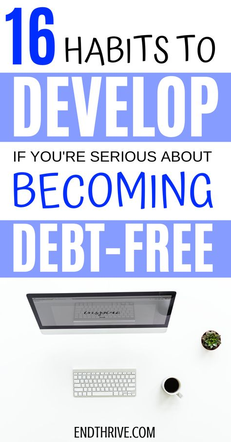 16 Habits to Develop If You're Serious About Becoming Debt Free