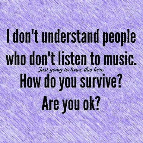 Funny quotes and sayings for women lol so true 54 Ideas Music Is Life, My Music, Rock Music, True Quotes, Funny Quotes, Song Quotes, Funny Humor, Music Therapy, Music Lyrics