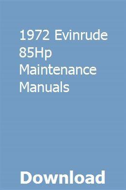 1972 Evinrude 85hp Maintenance Manuals Aircraft Maintenance Manual Aircraft Maintenance Kenmore