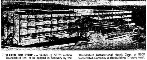 The Thunderbird Inn, 8300 Sunset Blvd., built on the site of the Wallace Reid mansion in 1961.
