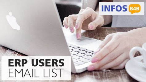Erp Users List From Infos B4b Helps In Connecting More Focused On Gatherings Of People In The It Area On The World Mac Vs Pc Business Visa Email List