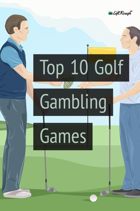 The Top 10 Golf Gambling Games (And How to Play)
