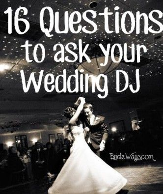 16 Questions To Ask Your Wedding Dj Pinterest And Weddings