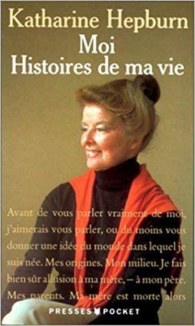 Moi Histoires De Ma Vie Amazon Fr Katharine Hepburn Livres Katharine Hepburn Histoire De La Vie Telechargement