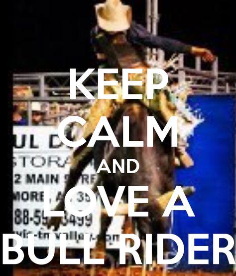 KEEP CALM AND LOVE A BULL RIDER