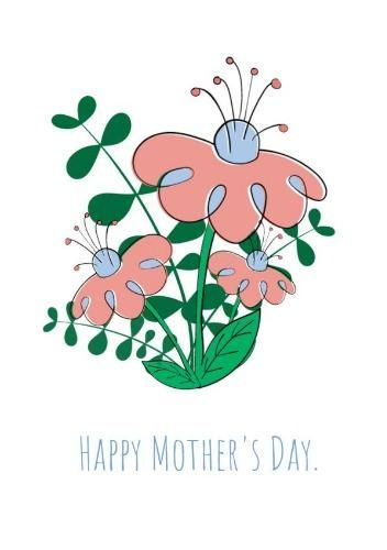 A Floral Design For A Mothers Day Card With White Background And Green Text Happy Mothers Day Mothers Day Floral Design