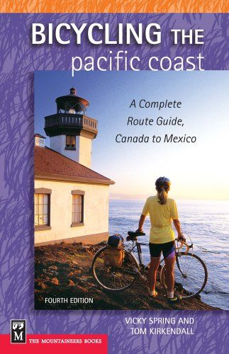 Do You Search For Bicycling The Pacific Coast A Complete Route Guide Canada To Mexico Bicycling The Pacific Coast A Complete In 2020 Pacific Coast Route Cycling Trips