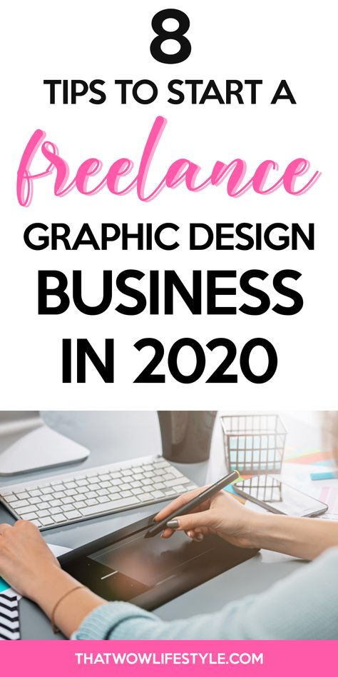 8 Tips To Start A Freelance Graphic Design Business In 2020