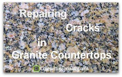 Repairing Cracks In Granite Countertops Granite Countertops