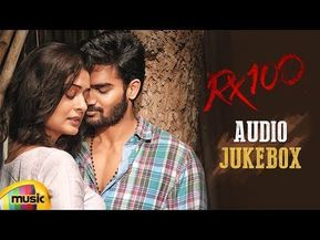 Listen To Rx 100 Movie Jukebox Songs Online Rx 100 Songs Mp3 Rx 100 Jukebox Songs Online Latest Te Bollywood Movie Songs Telugu Movies Online Movie Songs