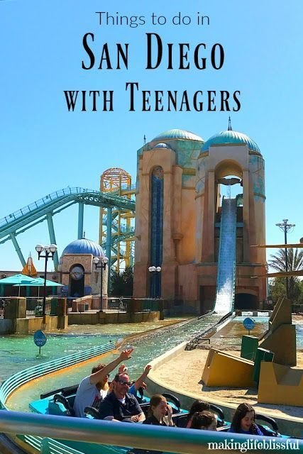 9 Things To Do In San Diego With Teens Making Life Blissful San Diego Activities San Diego Vacation San Diego Travel