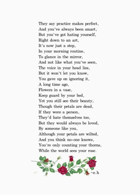 You're only counting your thorns While the world sees your rose -  Amazing! Such deep and powerful words