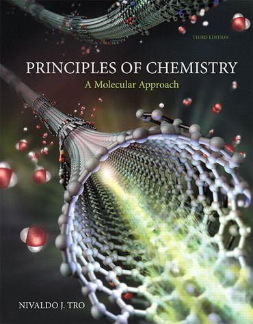Principles Of Chemistry A Molecular Approach 3rd Edition By Nivaldo J Tro In 2020 Chemistry Chemistry Textbook Molecular