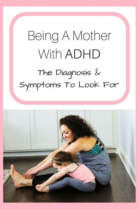 A Mother Diagnosed with ADHD at 29
