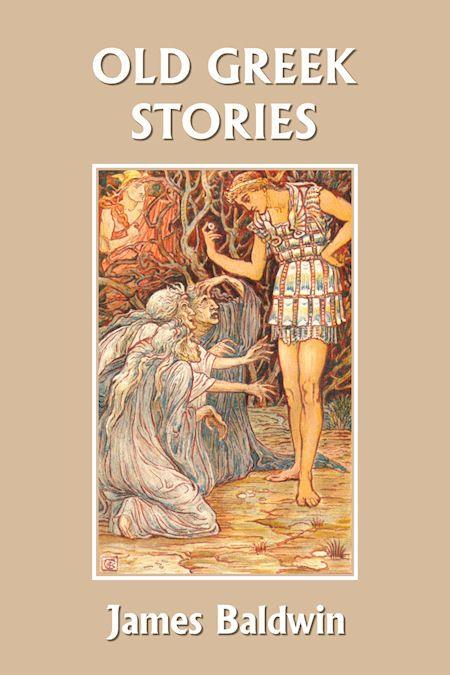 Old Greek Stories By James Baldwin Greek Stories Old Greek Classic Books