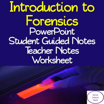 The Introduction To Forensics Lesson Includes A Powerpoint With Embedded Video Clip Links Illustrated Student Guided Student Guide Teacher Notes Guided Notes