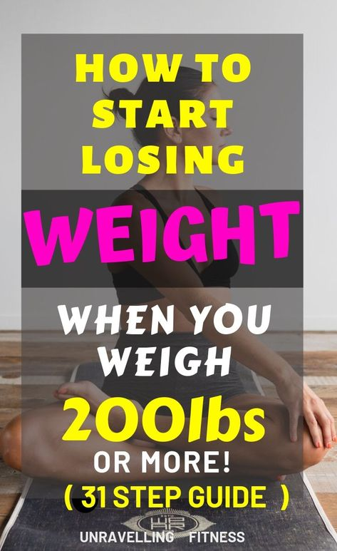 The Ultimate Guide on How to Start Losing Weight even if you Weigh over 200LBS