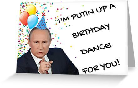 Putin Birthday Card Funny Fun Humor Memes Good Vibes Greeting Card By Willow Days Funny Greeting Cards Funny Birthday Cards E Greeting Cards