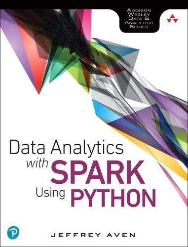 Free Download Pdf Data Analytics With Spark Using Python Addisonwesley Data Analytics Series Free Epub Mobi Ebo Data Analytics Downloading Data Reading Data