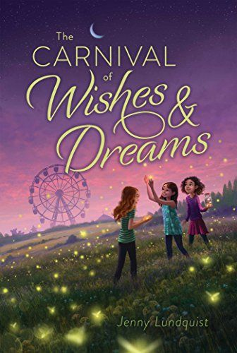 The Carnival Of Wishes Dreams Ages 8 12 Middle Grade Books