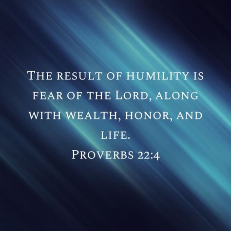 Proverbs The result of humility is fear of the LORD, along with wealth, honor, and life. Scripture Verses, Bible Verses Quotes, Bible Scriptures, Faith Quotes, Wisdom Quotes, Proverbs 22 4, Book Of Proverbs, Christian Life, Christian Quotes