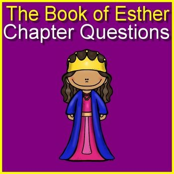The Book Of Esther Chapter Questions With 10 Sets Of Questions One Set For Each Chapter I Catholic School Teacher This Or That Questions Bible Study Lessons