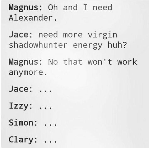 shadowhunters, the mortal instruments, magnus ban. Shadowhunters Malec, Clace, Mortal Instruments Quotes, Shadowhunters The Mortal Instruments, Isabelle Lightwood, Alec Lightwood, Insurgent Quotes, Divergent Quotes, Bane Quotes