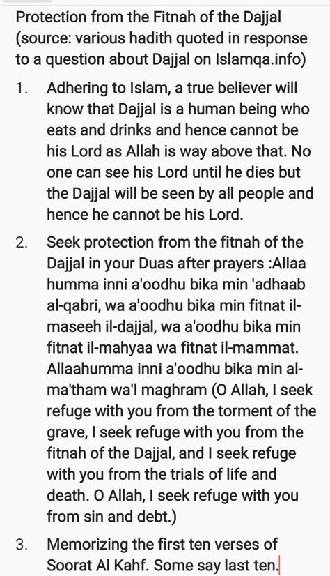 Protection from the Fitnah of the Dajjal. Memorize these and teach them to ur children. Once they grow up, let them teach their children and take a promise from them that each generation will teach this to the next and so on and so forth. Protect urselves and ur generations this way from the Fitna of the Dajjal. Remember this knowledge is key and he will come when knowledge has decreased and religious commitment is low. Let's ensure we and our future generations r not one of those, In Sha Allah