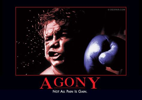 Agony Demotivational Poster