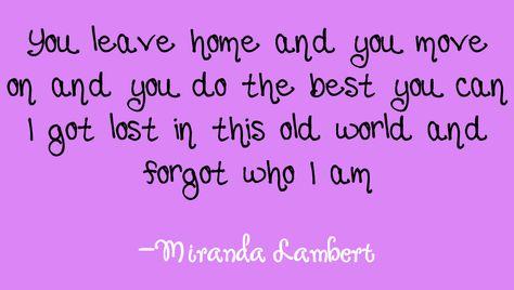 Miranda Lambert - House That Built Me Country music song lyrics #quote