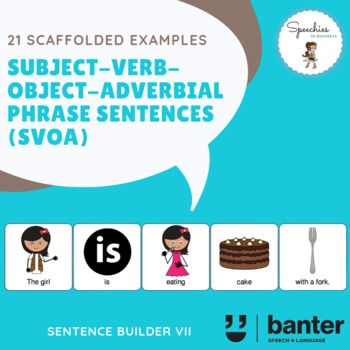 Subject Verb Object Adverbial Phrase Svoa Sentences Adverbial