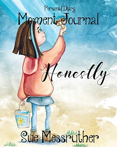 DOWNLOAD PDF] Honestly Personal Diary Moment Journal Volume