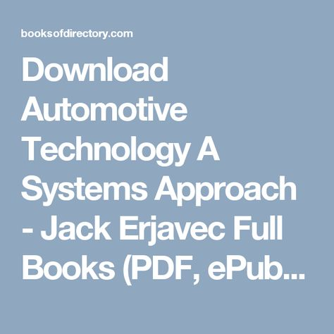 Download Automotive Technology A Systems Approach Jack Erjavec Full Books Pdf Epub Mobi Click Here Or Visit Books Free Books Online Download Books