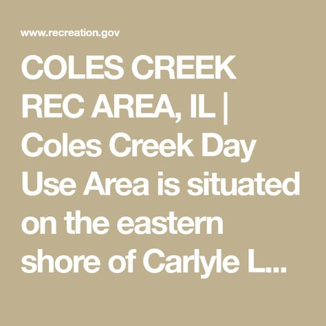 COLES CREEK REC AREA, IL | Coles Creek Day Use Area is situated on