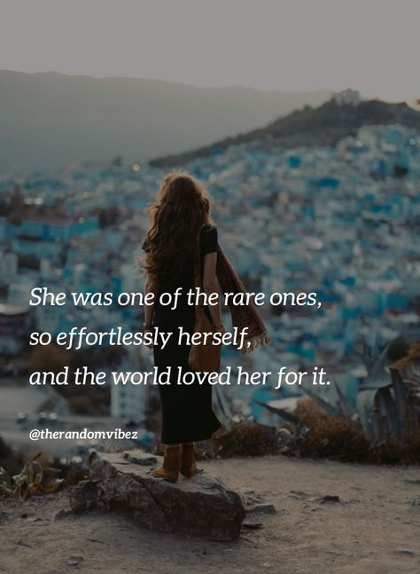 She was one of the rare ones, so effortlessly herself, and the world loved her for it. #Valueherquotes #Loveherquotes #Respectherquotes #Womenquotes #Quotesonwomen #Womenempowermentquotes #Deepquotes #Womenentrepreneurquotes #Strongwomenquotes #Independentwomanquotes #Beautifulwomenquotes #Hardworkingwomanquotes #Powerfulwomenquotes #Motivationalwomenquotes #Inspiringquotes #Womensdayquotes #Womensdayslogan #Strongwomenquotes #Femalequotes #Womenstrengthquotes #Quotesandsayings #therandomvibez