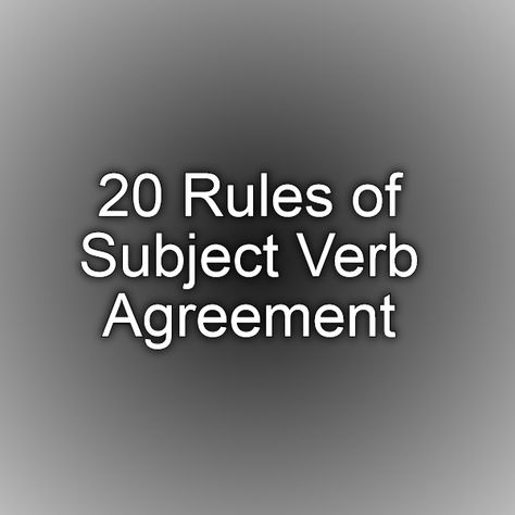 20 Rules of Subject Verb Agreement Education Subject verb